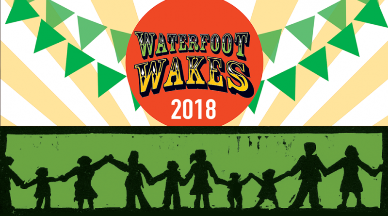 Waterfoot Wakes: 13th – 15th July