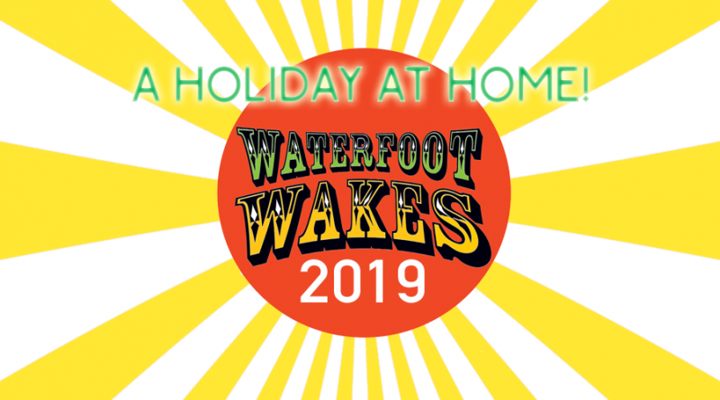 Waterfoot Wakes Festival: Thursday 4th – Sunday 7th July